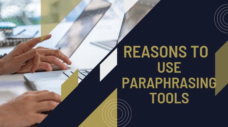 Reasons of using paraphrasing tool image